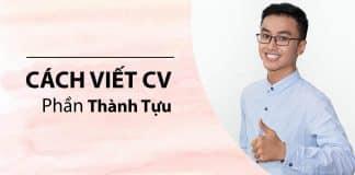 Cách viết CV sinh viên - Phần Thành Tựu