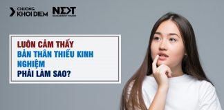 chuong khoi diem next management trainee luon cam thay ban than thieu kinh nghiem