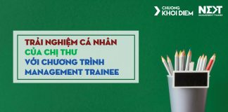 chuong khoi diem next management trainee trai nghiem cua chi thu khi la management trainee