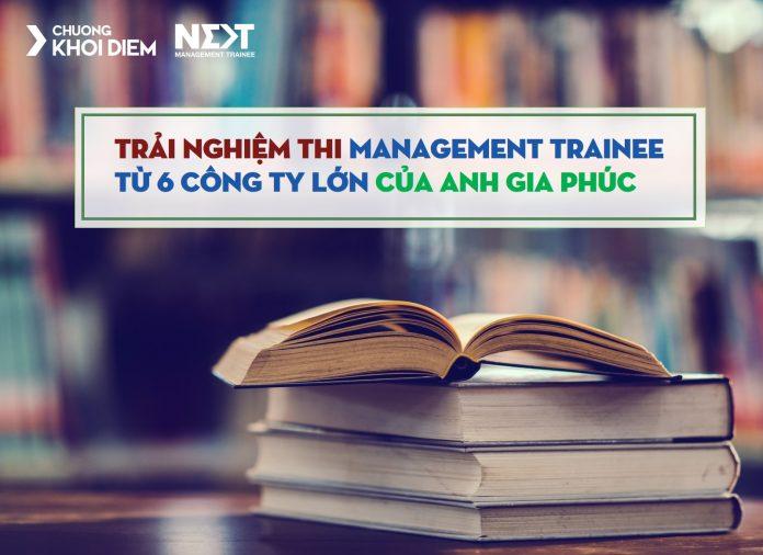 chuong khoi diem next management trainee trai nghiem thi management trainee 6 cong ty lon gia phuc
