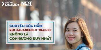 chuong khoi diem next management trainee chuyen cua Nam