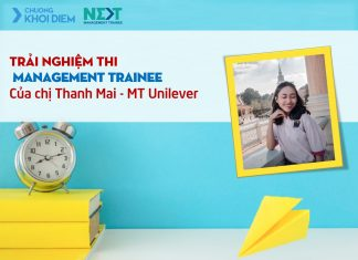 chuong khoi diem next management trainee trai nghiem thi management trainee unilever cua chi thanh mai