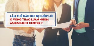 chuong khoi diem next management traineelam the nao khi bi tranh noi o Assessment Center