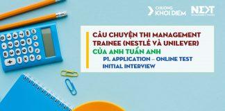 chuong khoi diem next management trainee cau chuyen thi management trainee tuan anh phan 1
