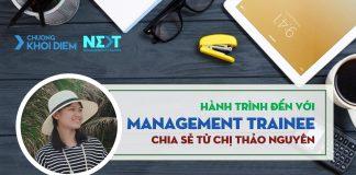 chuong khoi diem next management trainee hanh trinh den voi management trainee thao nguyen