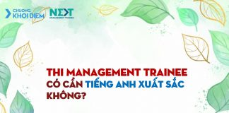 chuong khoi diem next management trainee co can tieng anh xuat sac